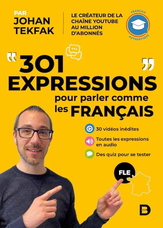 301 expressions pour parler comme les Français